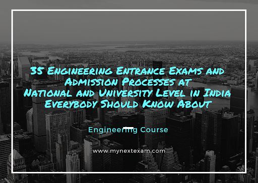 Engineering Colleges Admissions after Class 12: Details of 35 Engineering Entrance Exams - Part 1