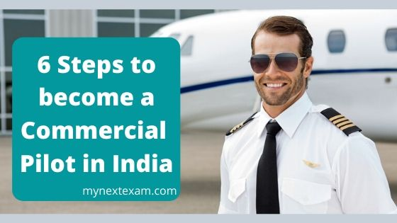 6 Steps to become a Commercial Pilot in India