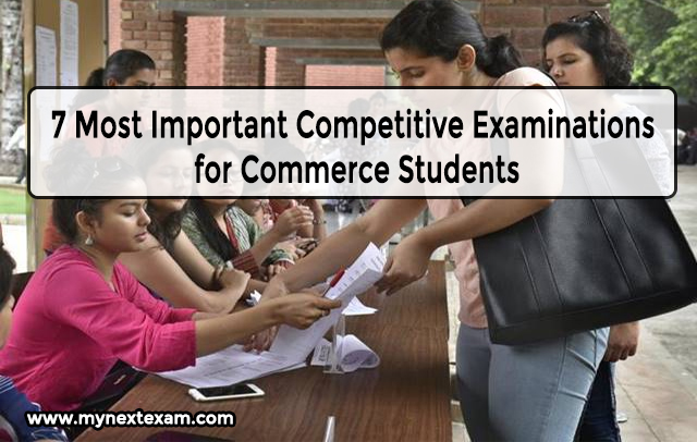 7 Most Important Competitive Examinations for Commerce Students