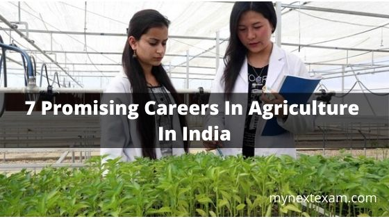 7 Promising Careers In Agriculture In India