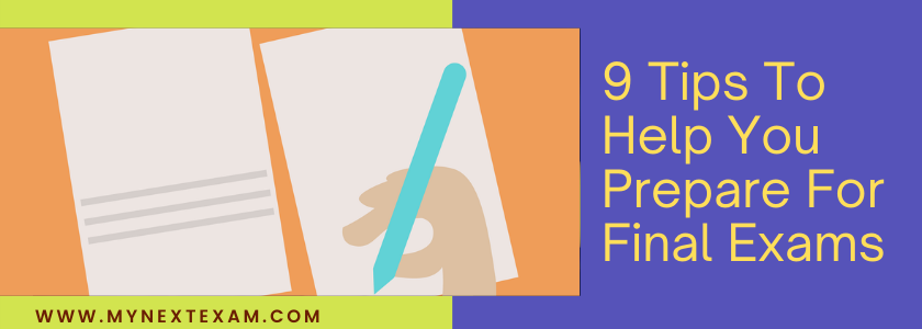 9 Tips to Help You Prepare for Final Exams