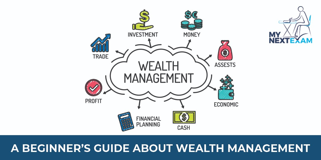 A beginner's guide about Wealth Management
