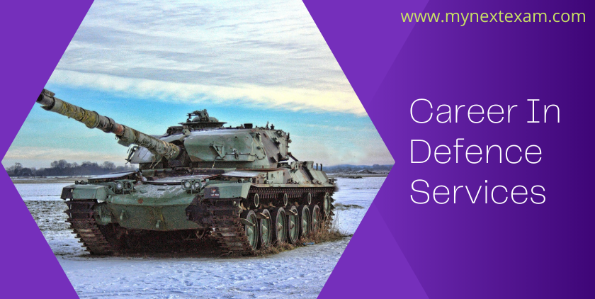 A Career In Defence Services – Details About Courses, Admission Processes And Career Prospects