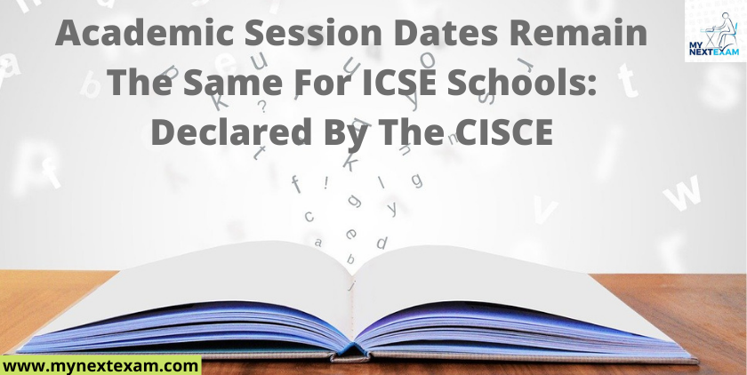 Academic Session Dates Remain The Same For ICSE Schools: Declared By The CISCE