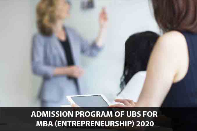 Admission program of UBS for MBA (Entrepreneurship) 2020