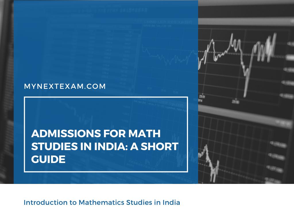 Admissions for Mathematics Studies in India