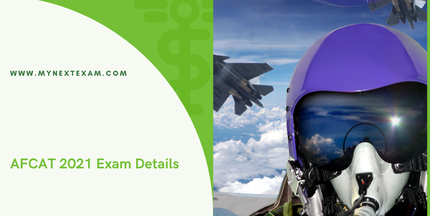 AFCAT 2021 Exam Details:  Eligibility, Physical Standards, Selection Process, Format and Syllabus
