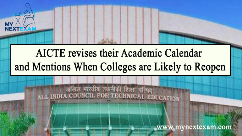 AICTE revises their Academic Calendar and Mentions When Colleges are Likely to Reopen