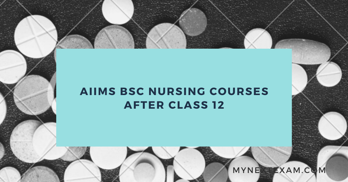 AIIMS Delhi B.Sc Nursing Courses after Class 12
