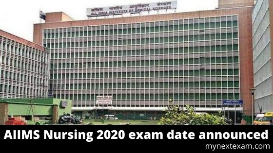AIIMS Nursing 2020 exam date announced