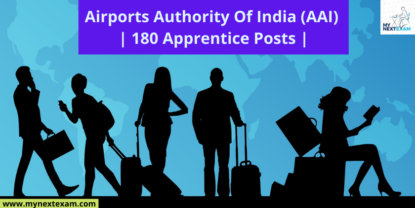 Airports Authority Of India (AAI) | 180 Apprentice Posts | A Quick Synopsis Of Important Details|