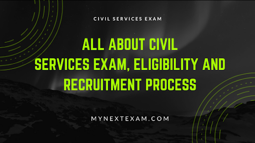 All about Civil Services exam, Eligibility and Recruitment