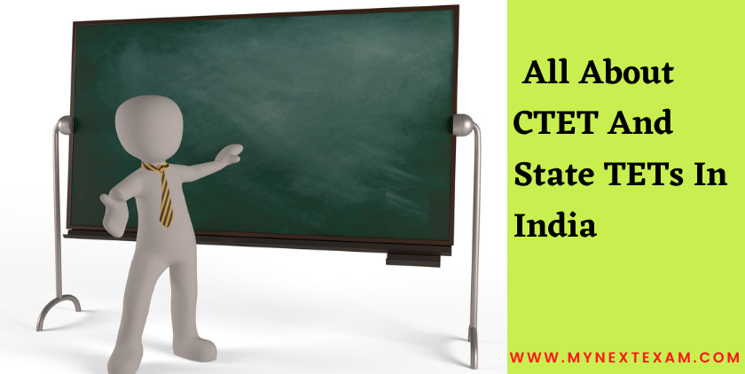 All About CTET And State TETs In India