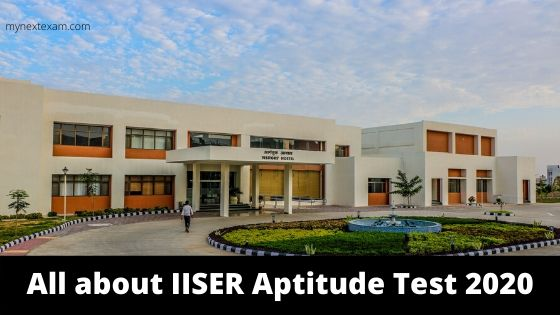 All about IISER Aptitude Test 2020