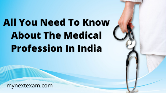 All You Need To Know About The Medical Profession In India