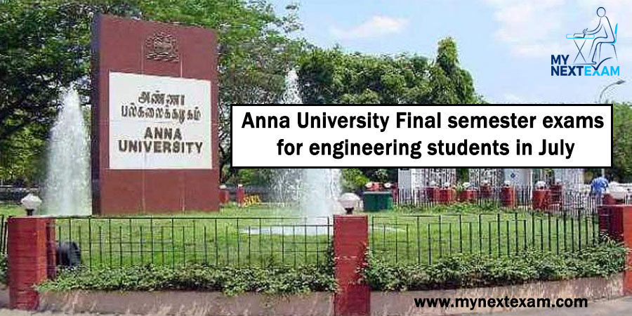 Anna University Final semester exams for engineering students in July