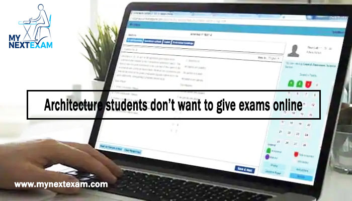 Architecture students don't want to give exams online