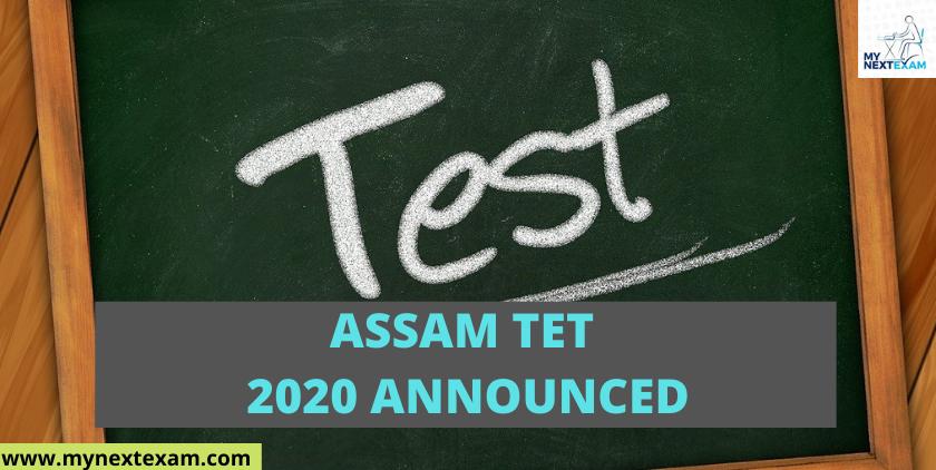 Assam Teacher Eligibility Test 2020 Announced
