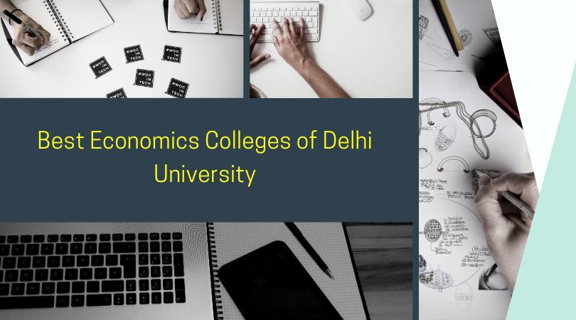 Best 10 Economics Colleges of Delhi University: Make your Choice