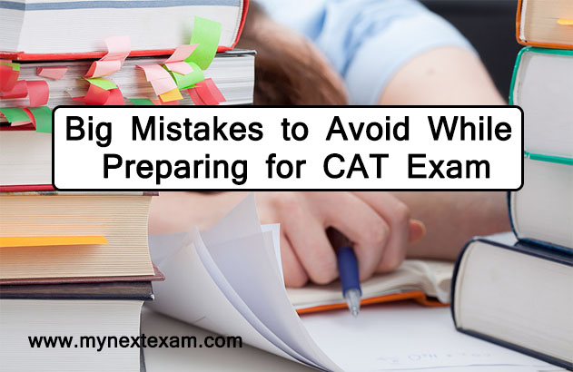 Big Mistakes to Avoid While Preparing for CAT Exam