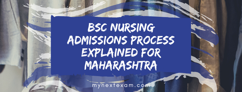 BSc Nursing Admissions Process Explained for Maharashtra
