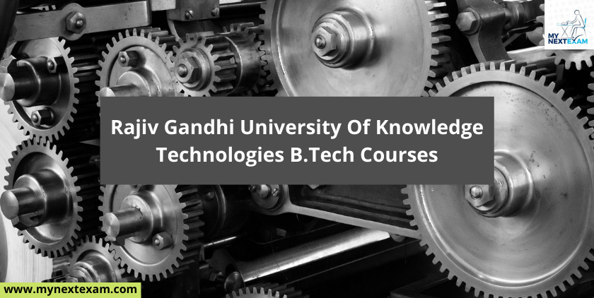 B.Tech Branches Offered By RGUKT For 2020-2021