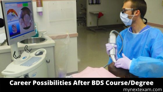 Career Possibilities After BDS Course/Degree