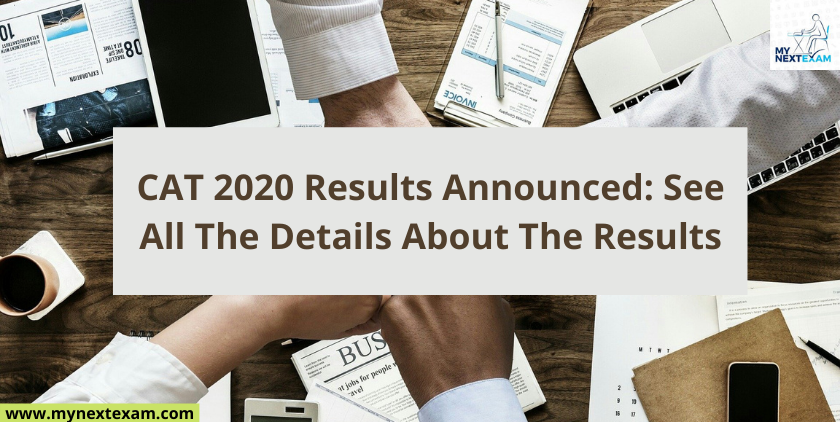CAT 2020 Results Announced: See All The Details About The Results