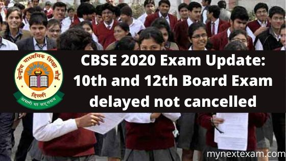 CBSE 2020 Exam Update: 10th and 12th Board Exam delayed not cancelled