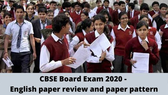 CBSE Board Exam 2020 - English paper review and paper pattern