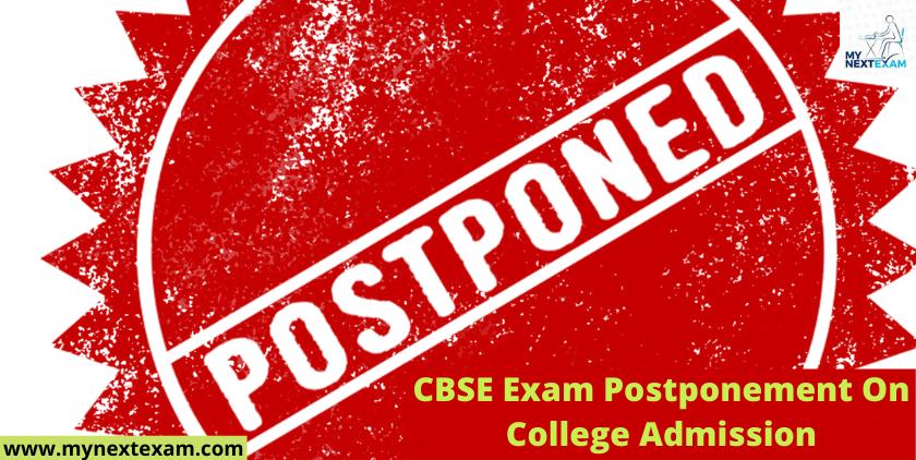 CBSE Exam Postponement On College Admission