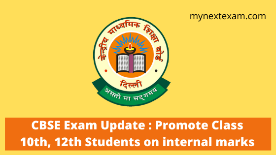 CBSE Exam Update : Promote Class 10th, 12th Students on internal marks
