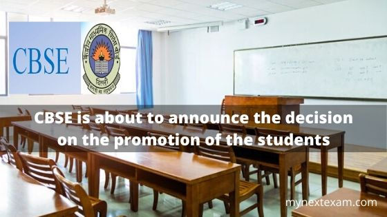 CBSE is about to announce the decision on the promotion of the students