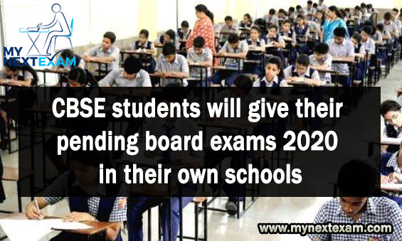CBSE students will give their pending board exams 2020 in their own schools