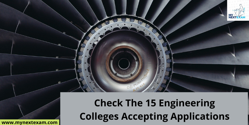 Check the 15 Engineering Colleges Accepting Applications