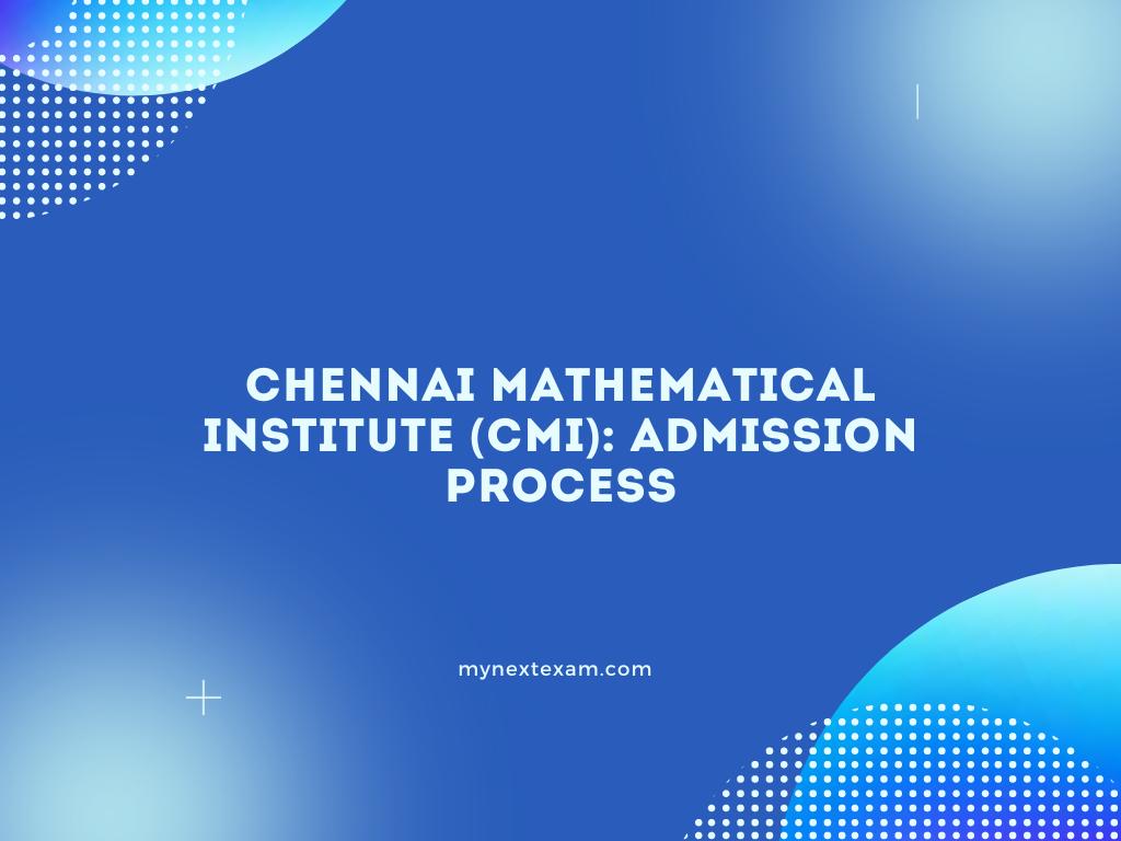 Chennai Mathematical Institute Admission Process