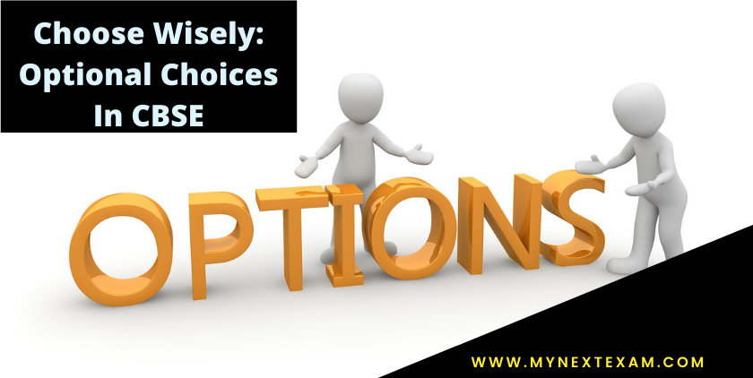 Choose Wisely: Optional Choices In CBSE