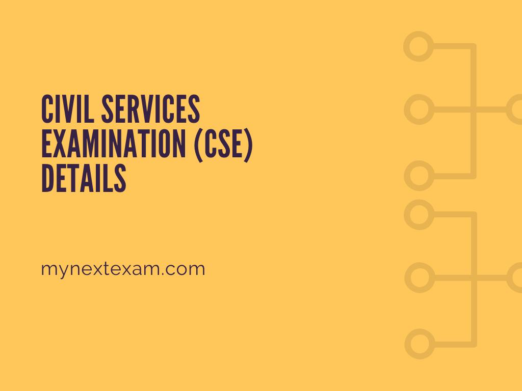 Civil Services Examination (CSE) Details