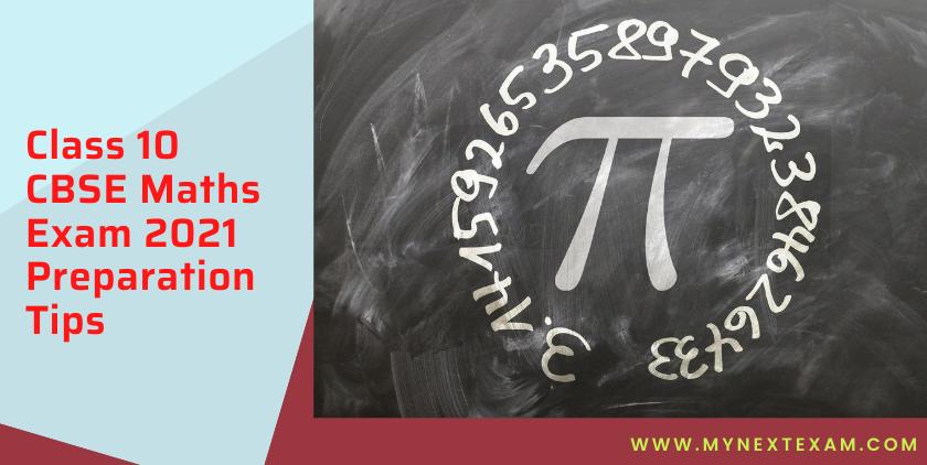 Class 10 CBSE Maths Exam 2021 Preparation Tips