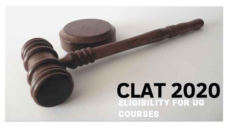 CLAT 2020 Eligibility for UG Courses