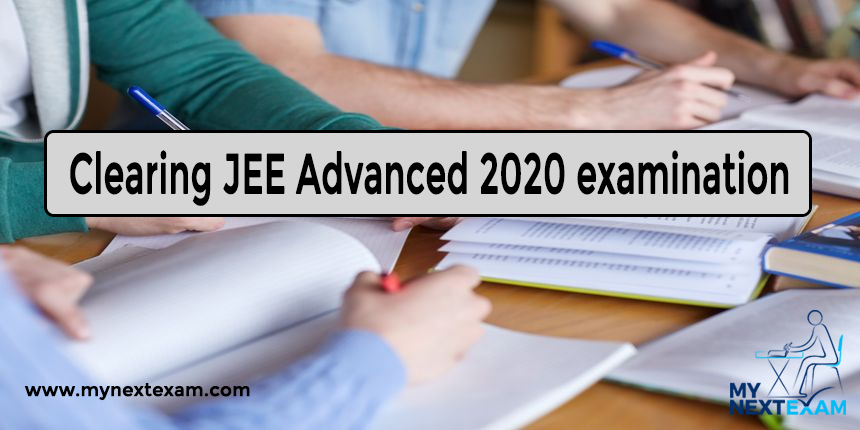 Clearing JEE Advanced 2020 examination