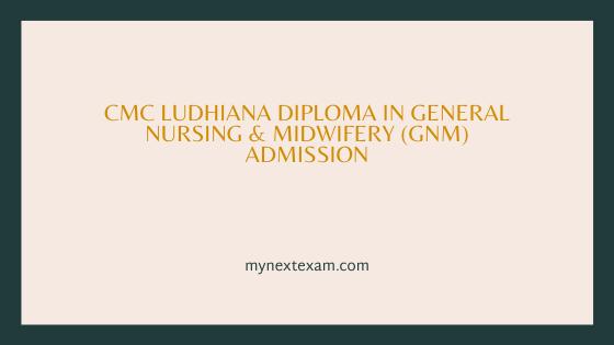 CMC Ludhiana GNM Nursing Admission