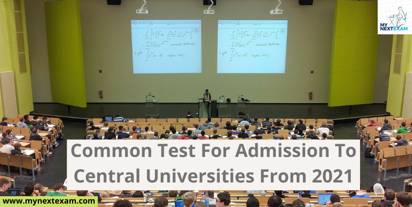 Common Test For Admission To Central Universities From 2021
