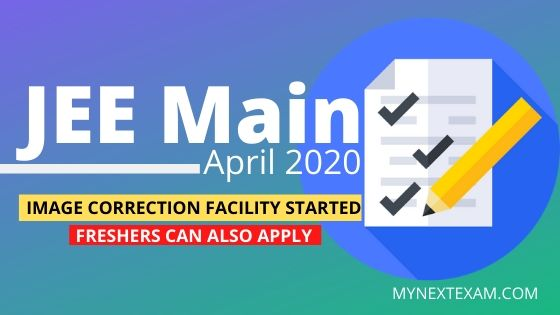 Corrections can be made now for JEE Main April 2020