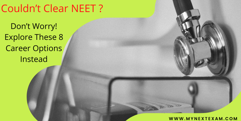 Couldn't Clear NEET? Don't Worry! Explore These 8 Career Options Instead