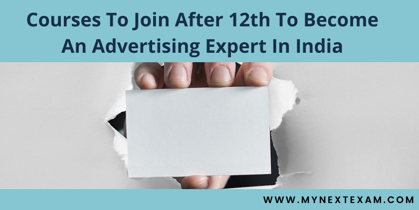 Courses To Join After 12th To Become An Advertising Expert In India - Colleges, Admission Processes, And Career Prospects