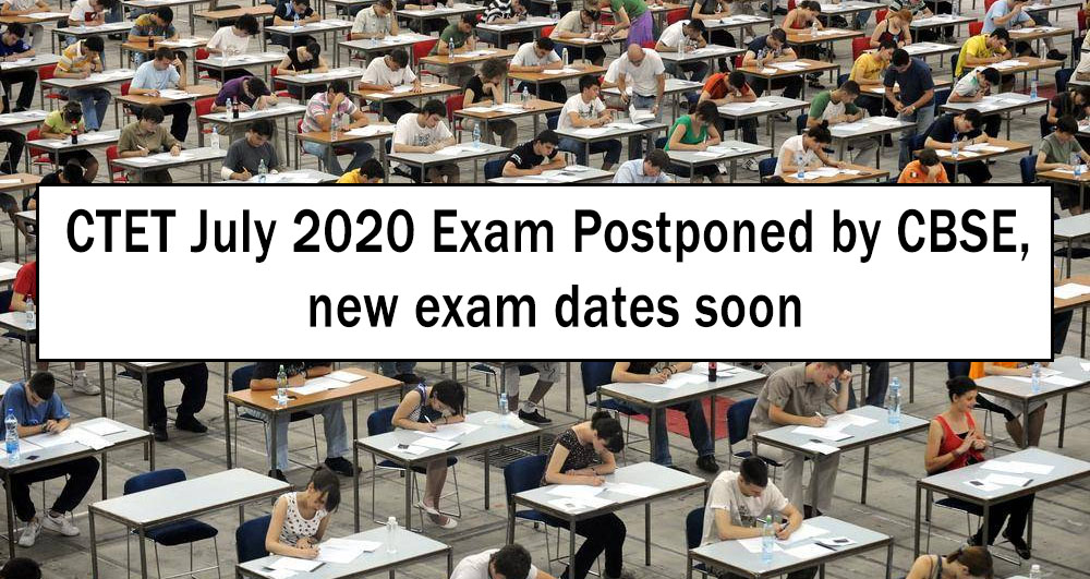 CTET July 2020 Exam Postponed by CBSE, new exam dates soon