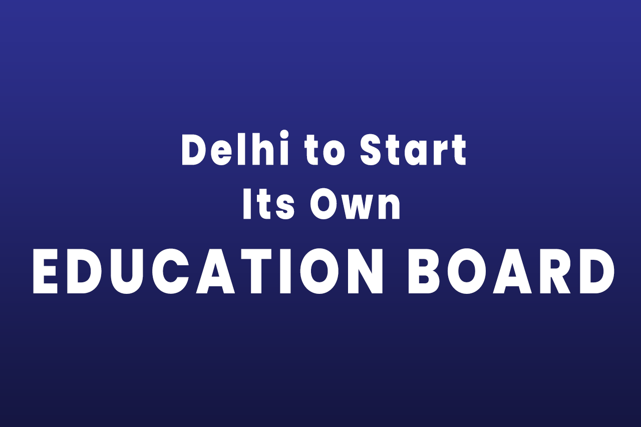 Delhi to Start its Own Board of Education