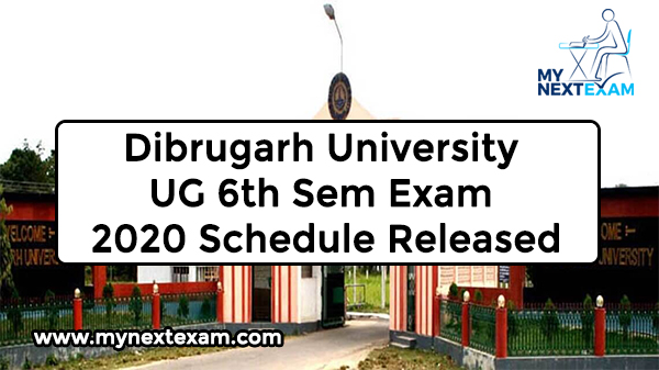 Dibrugarh University UG 6th Sem Exam 2020 Schedule Released