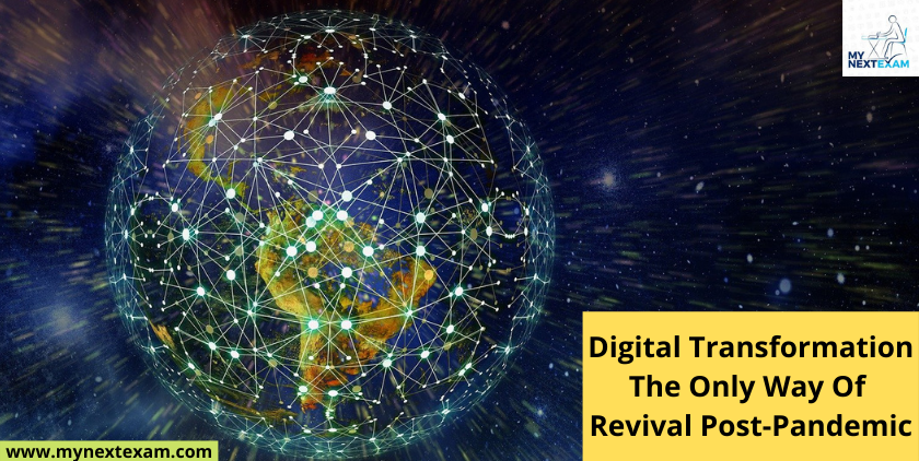 Digital Transformation: The Only Way Of Revival Post-Pandemic